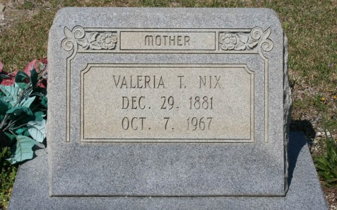 Grave marker of Valeria Tyler Nix, b. Dec. 29, 1881 d. Oct. 7, 1967, Poplar Springs Missionary Baptist Church, Nashville, Berrien County, GA.