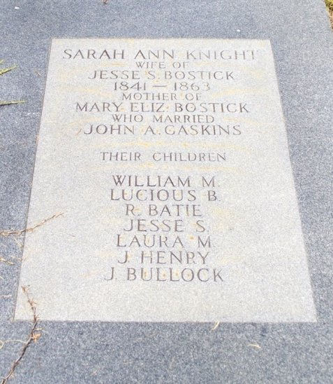 A memorial to Sarah Ann Knight  (1841-1863), wife of Jesse Bostick, appears on the grave marker of Mary Bostick Gaskins at Empire Cemetery, Lanier County, GA.
