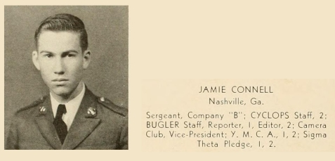 Jamie Connell, Cadet, North Georgia College, 1940. At North Georgia College, Cadet Sergent Connell was a member of the Camera Club,  served on the staff of the Cyclops college annual, and was editor of the Cadet Bugler, college newspaper.