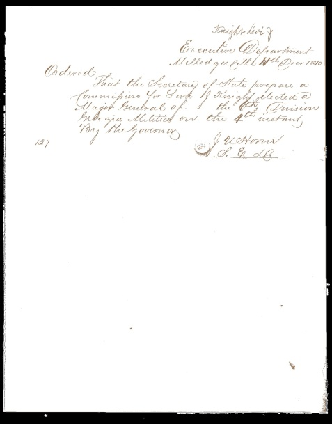 Executive order commissioning Levi J. Knight as Major General of the Georgia Militia, Dec 11, 1840.