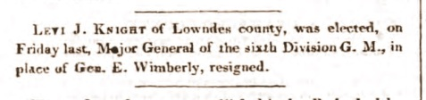 Announcement of the election of Levi J. Knight to Major General of the Militia, Milledgeville Recorder, Dec 8, 1840.