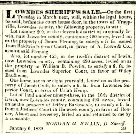 Deputy Sheriff Morgan G. Swain advertised on Jan 15, 1839, for the Lowndes County Sheriff's Sale
