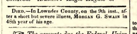 Obituary of Morgan G. Swain appeared Aug 19, 1851 in the Milledgeville Federal Union newspaper.