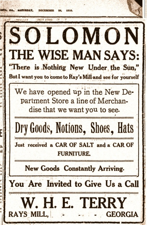 Advertisement for W. H. E. Terry, Rays Mill, GA appeared in the Valdosta Times, Dec. 24, 1910.