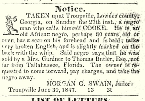 A clipping of the August 11, 1847 edition of The Albany Patriot lists Morgan G. Swain as Jailor of Lowndes County, repsponsible for the incarceration of captured runaway slaves.