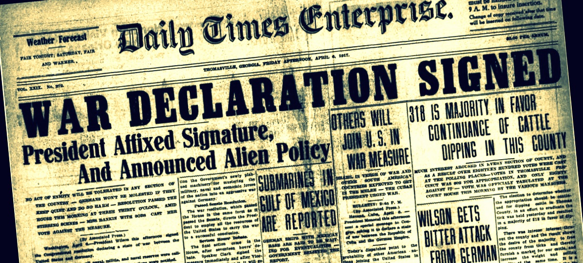 declaration for war in 1917 essay The world must be made safe for democracy, us president woodrow wilson proclaims on this day in 1917, as he appears before congress to ask for a declaration of war against germany the first .