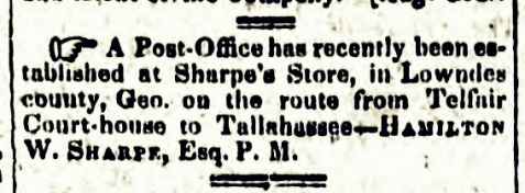Hamilton W. Sharpe announces post office at Sharpe's Store, Lowndes County, GA. The Milledgeville Southern Recorder, May 17, 1828.