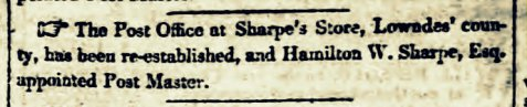 H. W. Sharpe re-opened the post office at Sharpe's Store.  Southern Recorder, April 18, 1837