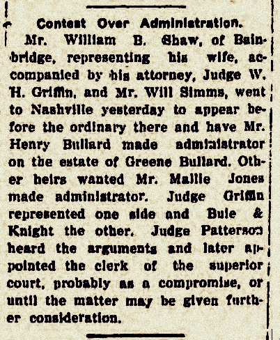 April 11, 1908 Adminstration of the estate of Green Bullard is contested by daughter Fannie Bullard Shaw