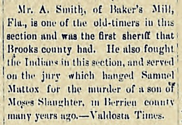Tifton Gazette, March 8, 1901 clipping indicates Ajaniah Smith served on the jury at the trial of Samuel Mattox in 1844.