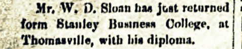 William D. Sloan graduated from Stanley Business College in 1898.