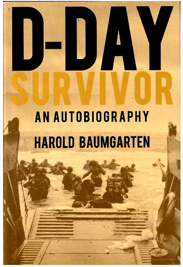 Cover of D-Day Survivor, an autobiography by Harold Baumgarten.