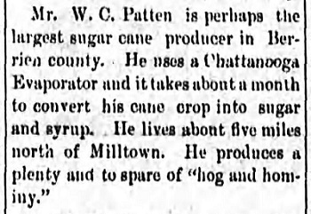Tifton Gazette, December 14, 1894. W.C. Patten was one of the largest sugar cane growers in Berrien County, GA