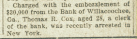Honolulu Star-Bulleting reports arrest of Thomas R. Cox, bookkeeper of the Bank of Willachoochee
