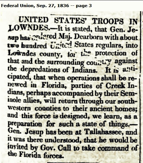 September 27, 1836 Milledgeville Federal Union reports Major Greenleaf Dearborn and 200 federal troops have taken up position in Lowndes County, GA.
