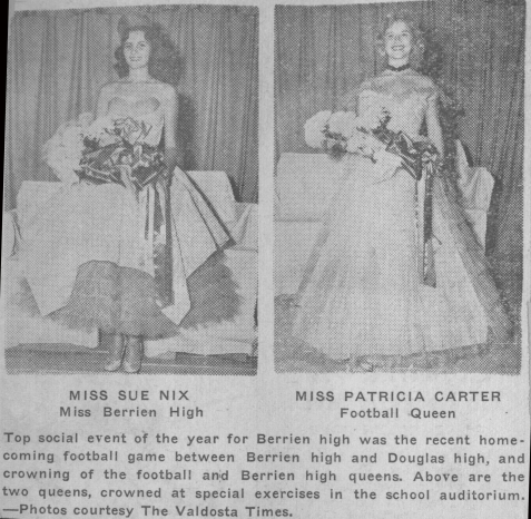 1954 Miss Berrien High was Sue Nix, resident of the New Lois community near Ray City, GA. The 1954 Football Queen was Patricia Carter.