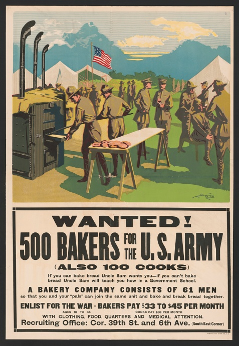 Wanted! 500 bakers for the U.S. Army, (also 100 cooks). If you can bake bread, Uncle Sam wants you - if you can't bake bread Uncle Sam will teach you how in a government school. [...] Recruiting office: Cor. 39th St. and 6th Ave. (south east corner). - WWI recruiting poster, 1917. Library of Congress