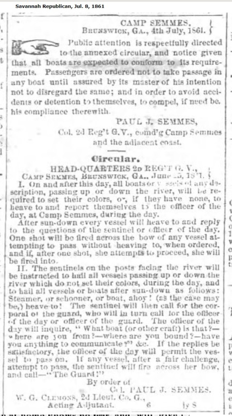 July 4, 1861 Colonel Semmes publishes a circular with requirements for all ships making port at Brunswick, GA. The Berrien Minute Men were among the companies detailed for defense of Brunswick.
