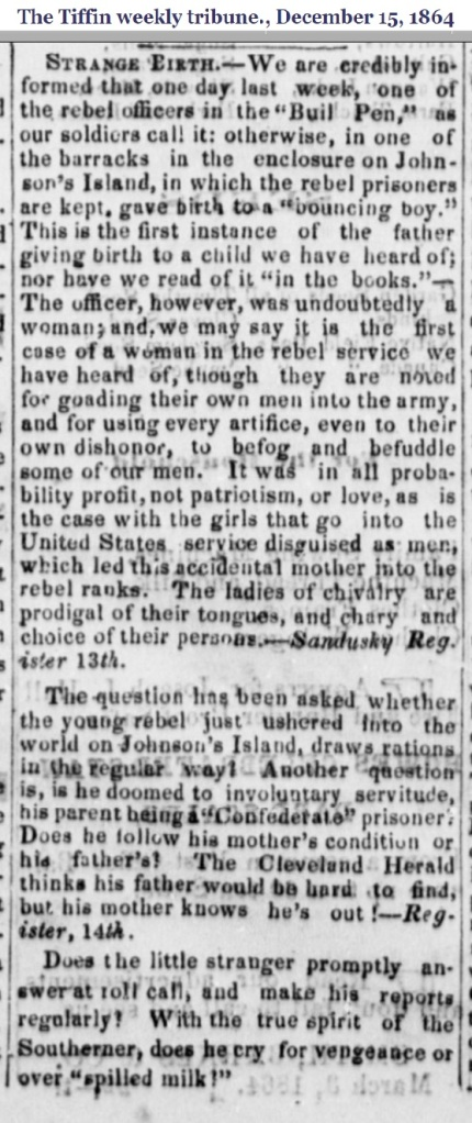 Woman posing as Confederate officer gives birth at Johnson's Island Prison - The Tiffin, OH Weekly Tribune, December 15, 1864